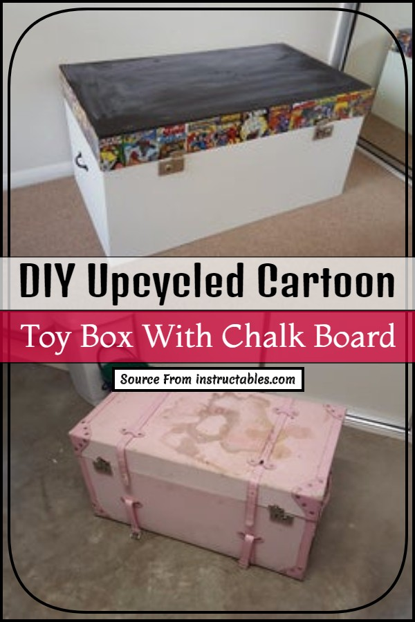 DIY Upcycled Cartoon Toy Box With Chalk Board