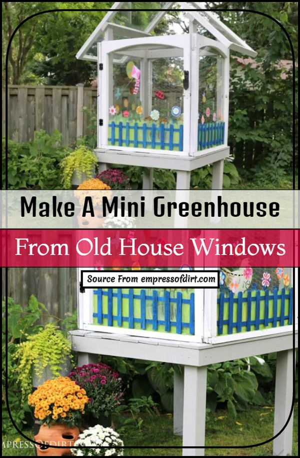 Make A Mini Greenhouse From Old House WindowsMake A Mini Greenhouse From Old House Windows