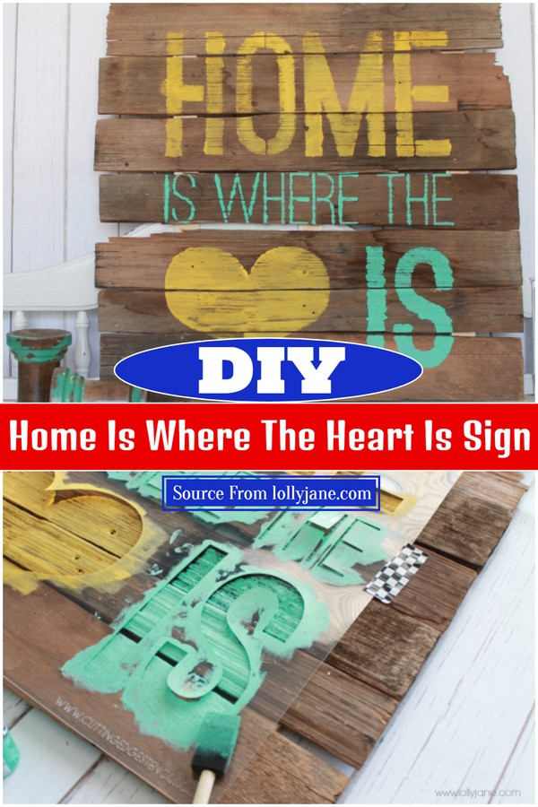 DIY Home Is Where The Heart Is Sign