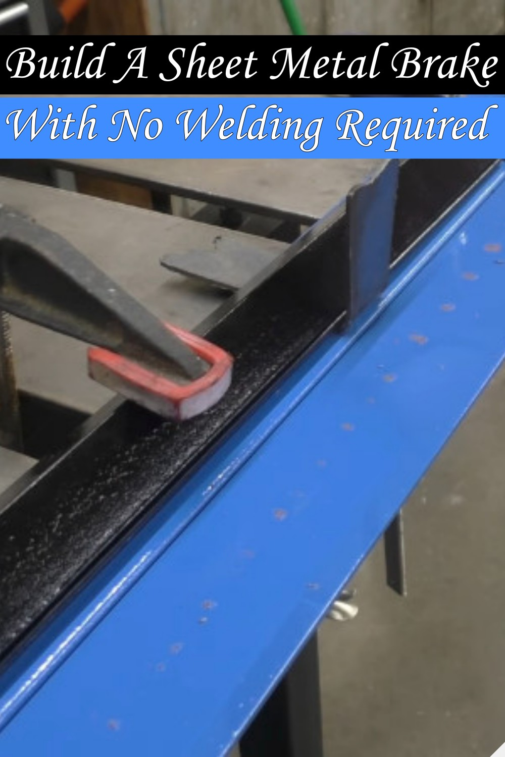 Build A Sheet Metal Brake With No Welding Required
