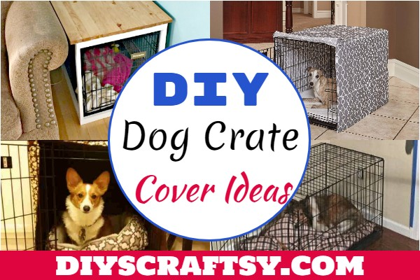 DIY Dog Crate Cover Ideas