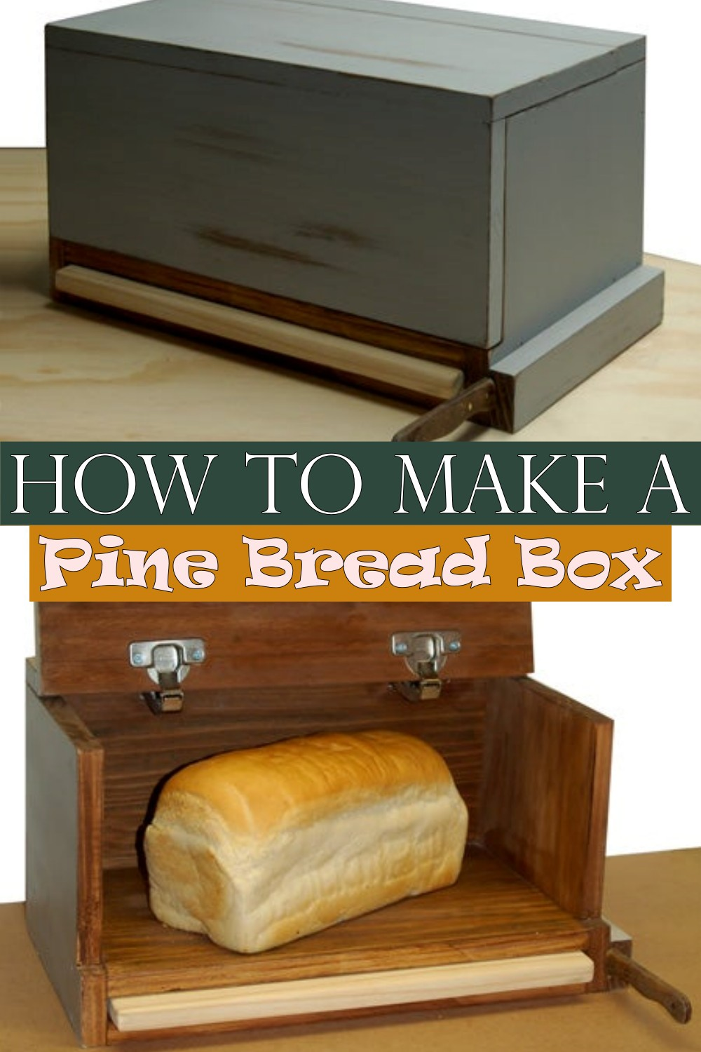 How To Make A Pine Bread Box